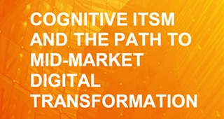 Aberdeen: Cognitive ITSM and the Path to Mid-Market Digital Transformation