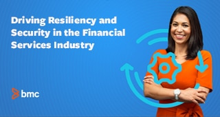 Driving Resiliency and Security in the Financial Services Industry