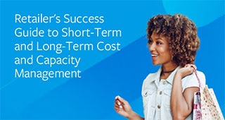 Retailer's Success Guide to Short-Term and Long-Term Cost and Capacity Management